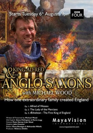 A advertisement poster for King Alfred and the Anglo-Saxons TV series on BBC4, with a picture of celebrated historian Michael Wood (The thinking woman's crumpet) standing to the fore of a digitally rendered battlefield, with the hilt of a sword in the foreground running horizontally in the center of the image.
