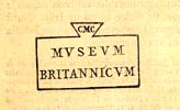 A stamp on a light beige background. The stamp is black and is rectangular (horizontally,) with the top edge flowing into a downward facing triangle which has the initials 'CMC'. The lettering inside the main rectangle reads 'Museum Britannicum' in capitals, the 'U's in Roman style appearing as 'Vs'.