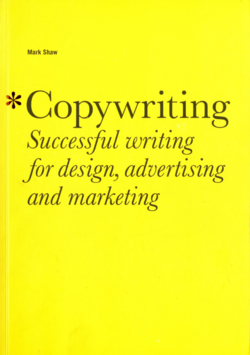 Copywriting: Successful writing for design, advertising and marketing book cover