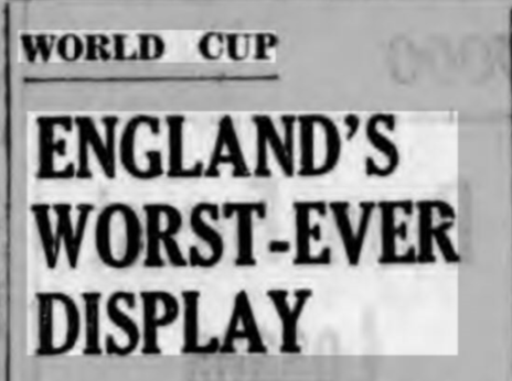 Newspaper headline - World Cup: England's Worst-Ever Display