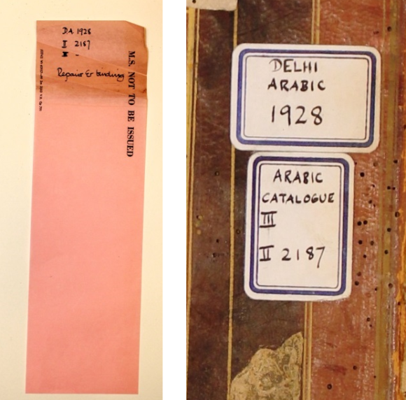 Two photographs compared side by side. The left photo is a pink paper slip, with tidy handwriting in black ink, as a request for 'Repair & binding'. Running down the right hand side of the slip is a printed message in a bold capitalised font 'M.S. Not To Be Issued'. The image on the right is of the two stickers afixed to the cover of the book, in wgite with two thick and thin blue borders. The text, in the same handwriting and thus showing then eed for comparison, has in the top sticker, 'Delhi Arabic 1928' while the second, slightly more rectangular lower sticker, reads in the same handwriting, 'Arabic catalogue' and in roman numerals, 3, then 2, then the numbers 2187. Some insect bore damage holes can be seen around the stickers on the front board.
