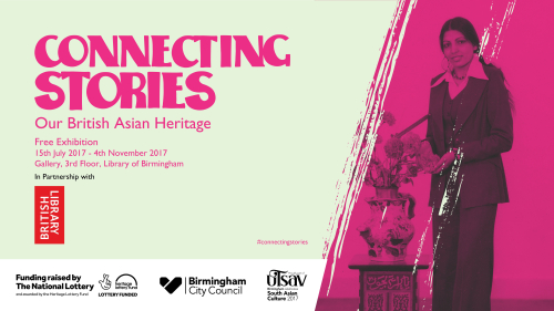Exhibition Poster. Connecting Stories: Our British Asian Heritage, Library of Birmingham.