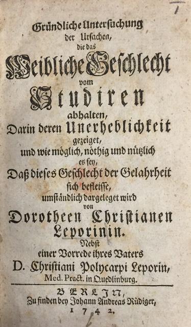 Title page of Dorothea Erxleben's book 'Gründliche Untersuchung der Ursachen, die das weibliche Geschlecht vom Studieren abhalten'