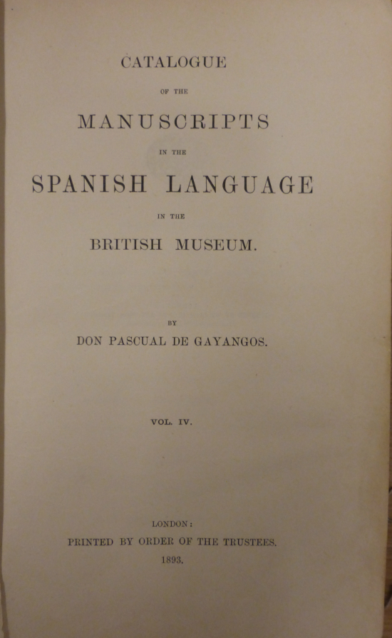 Title page of vol. IV of Gayangos' Catalogue of the Manuscripts in the Spanish Language in the British Museum