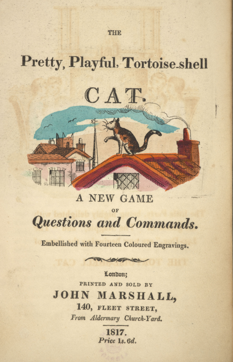 Title page of The Pretty, playful, tortoise-shell cat: a new game of questions and commands