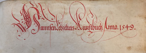 Ownership inscription 'Hannes Lebzelters Kunstbuch Anno 1549