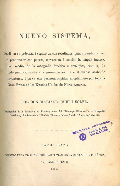 Title page of Cubí's Nuevo sistema, fácil en su práctica, i seguro en sus resultados, para aprender a leer i pronunciar con pureza, correccion i sentido la lengua inglesa …