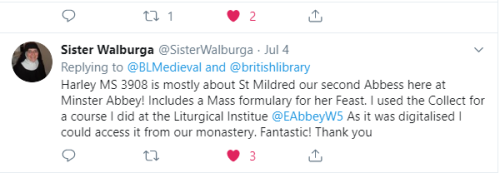 Sister Walburga tweet: 'Harley MS 3908 is mostly about St Mildred, our second abbess here at Minster Abbey. As it was digitalised I could access it from our monastery. Fantastic!'