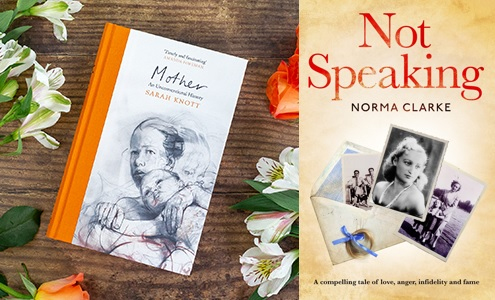 Covers of Mother by Sarah Knott, showing a pencil drawing of a woman and baby, and Not Speaking by Norma Clarke, featuring various black and white photos of members of Clarke's family.