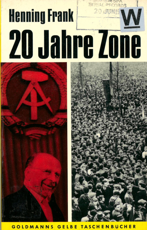 "Cover of ""20 Jahre Zone"" showing an East German Politician and a crowd of protestors"