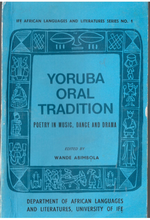Wande Abimbọla (ed.), Yoruba oral tradition (Ile-Ife: Department of African Languages and Literature, University of Ife, 1975) YA.1989.a.1808. [Copyright: the authors]