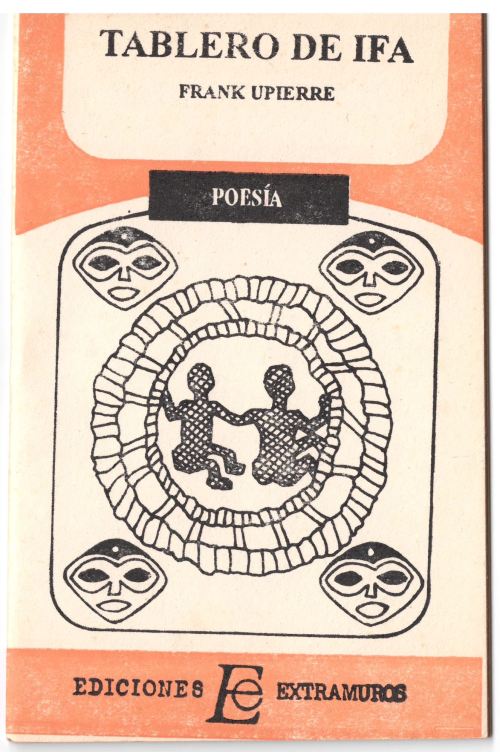 Book of poems in Spanish, published in Cuba, on the theme of the Yoruba gods and Ifá divination.Frank Upierre Casellas, Tablero de Ifá (Ciudad Habana: Ediciones Extramuros, 1994) RF.2015.a.1611