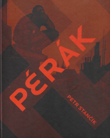 Cover of Petr Stančík's Pérák. Pérák is crouching in the top left-hand corner of the cover.