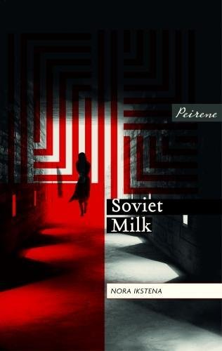 Cover of Soviet Milk by Nora Ikstena