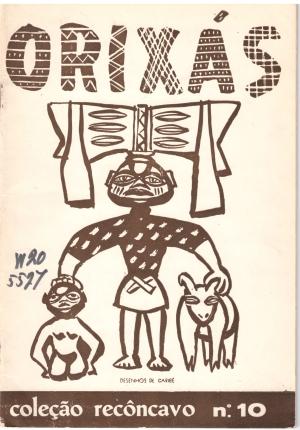 7Pierre Verger, Orixas: 38 desenhos dé Carybée, ill. Carybé (Bahia: Livraria Progresso Editora, 1955) 10 W20/5527.