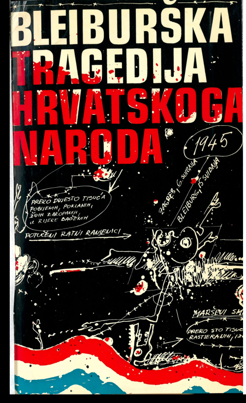 Front cover by Pero Maruna Frano Nevistić, and Vinko Nikolić, Bleiburška tragedija hrvatskoga naroda featuring an abstract depiction of the tragedy