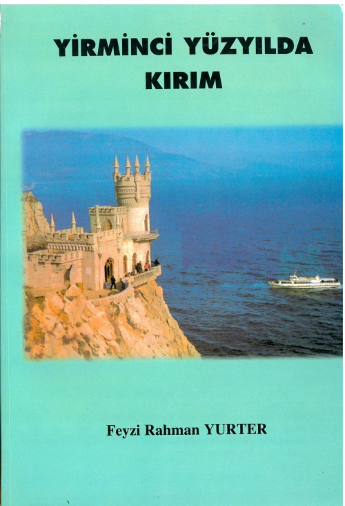 Cover of XX. yüzyılda Kırım with a photograph of 'The Swallow's Nest', a decorative castle located at Gaspra near Yalta.