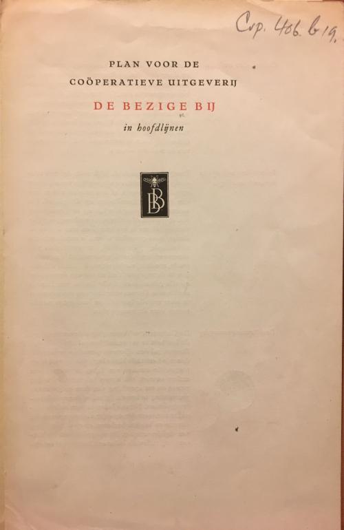 Front cover of Plan voor de coöperatieve uitgeverij De Bezige Bij in hoofdlijnen