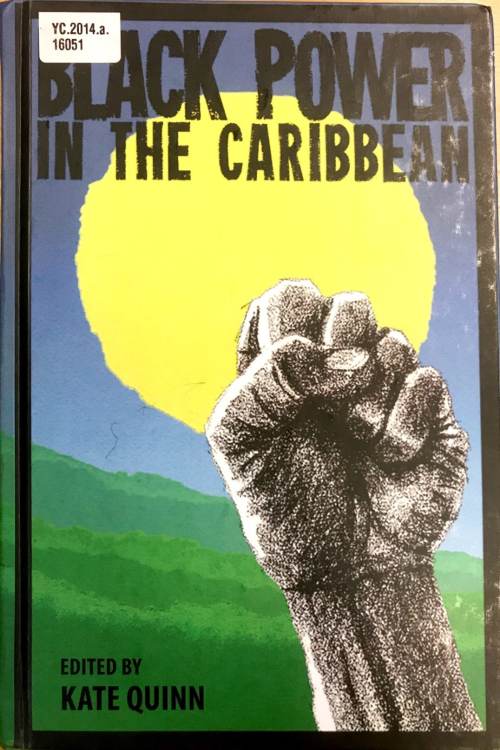 Front cover of Black Power in the Caribbean edited by Kate Quinn
