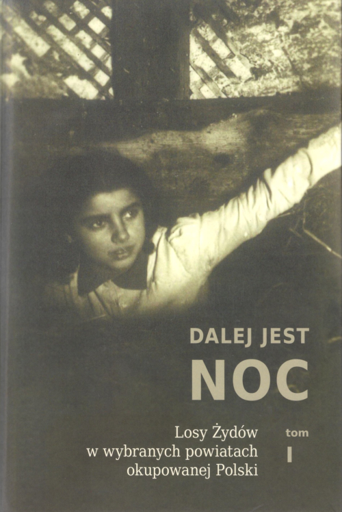 Cover of volume 1 of Dalej jest noc featuring a photograph of a Jewish child in hiding