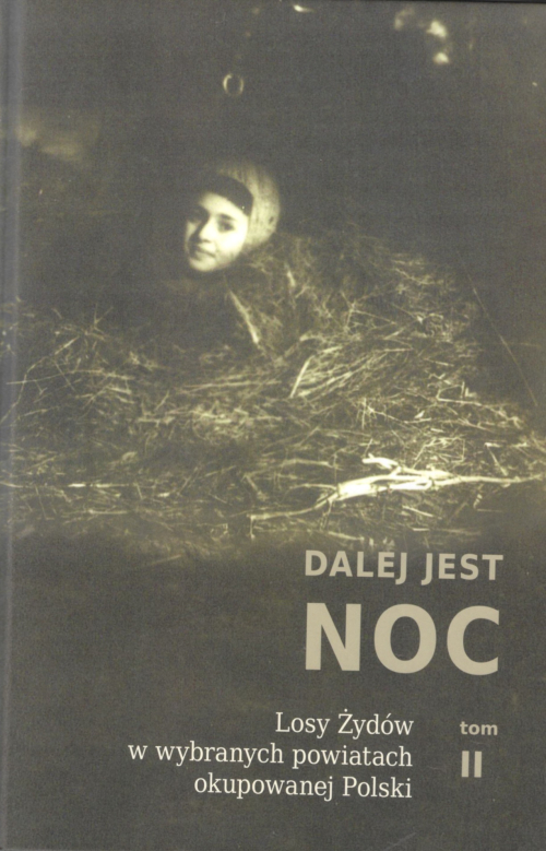 Cover of volume 2 of Dalej jest noc featuring a photograph of a Jewish woman in hiding