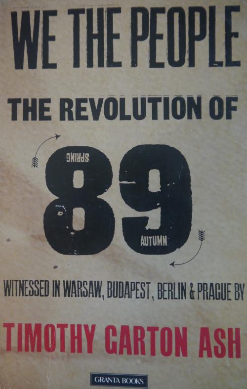 Blog on 1989 - Timothy Garton Ash - We The People
