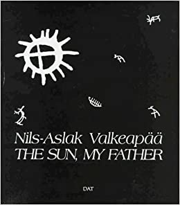 Cover of Nils-Aslak Valkeapää, The Sun, My Father