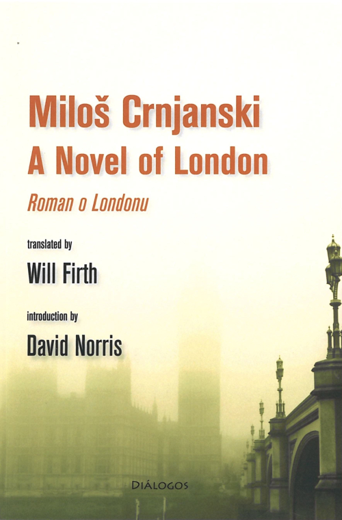 Front cover of Crnjanski, A Novel of London. Featuring an image of the Houses of Parliament and Big Ben