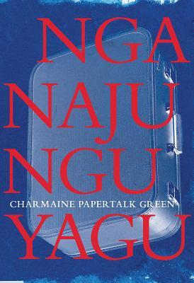 Front cover of Nganajungu yagu by Charmaine Papertalk Green