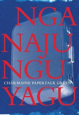 Front cover of Nganajungu yagu by Charmaine Papertalk Green