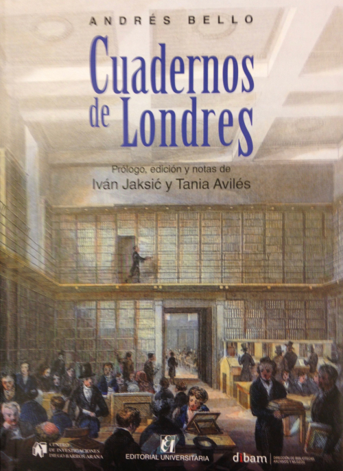 Image of the front cover of Cuadernos de Londres by Andrea Bello, the critical edition published in 2017, edited by Ivan Jasik and Tania Avilés. It shows the reading room as depicted in a drawing by Thomas H. Shepherd (1792-1864) engraved for print by Henry Melville in 1841