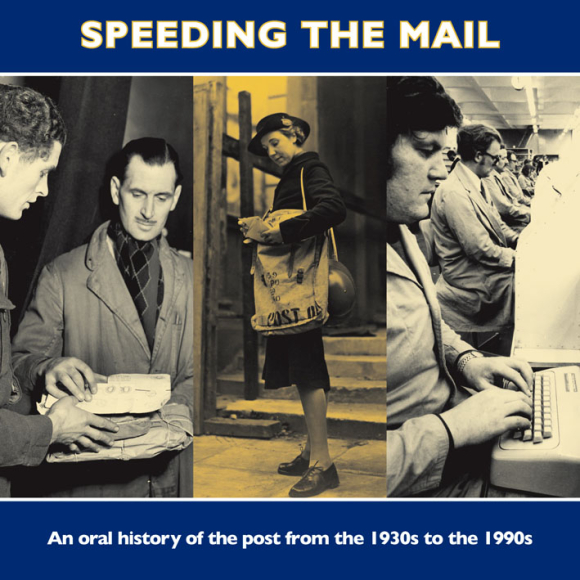 Cover of 'Speeding The Mail: An Oral History of the Post Office', CD published by the British Library and the British Postal Museum and Archive, 2005.