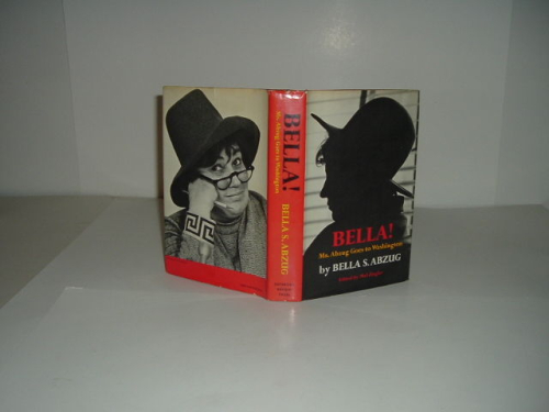 Photo of dust jacket for Bella! Ms. Abzug goes to Washington by Bella S. Abzug showing Bella's silhouette on the front cover and her portrait on the back