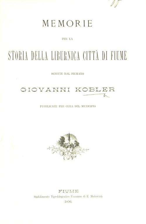 Title page of 'Memorie per la storia della liburnica città di Fiume'