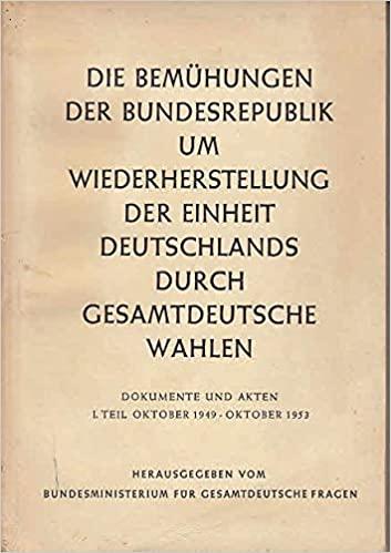 Cover of 'Die Bemühungen der Bundesrepublik um Wiederherstellung der Einheit Deutschlands'