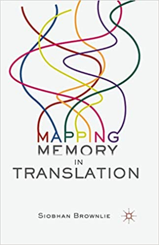 Front cover of Mapping Memory in Translation by Siobhan Brownlie