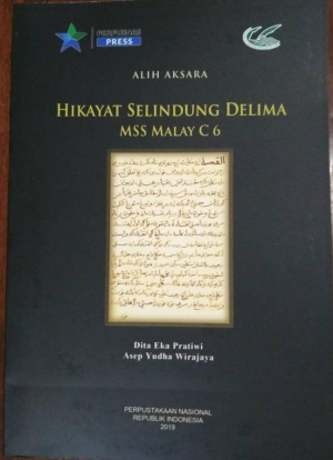 A new romanised edition of Hikayat Selindung Delima (Jakarta: National Library of Indonesia, 2019)