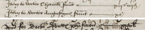 Above: two payments to 'doctor Chambre servant' and 'doctor Augustyne servant'; Below: a payment to 'doctour Buttes phisicioun'