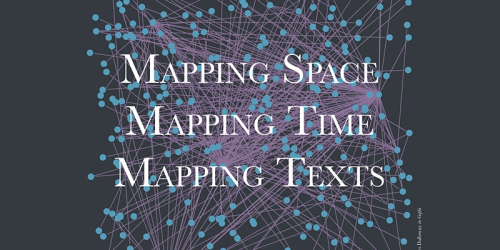 Many blue dots connected with purple lines, behind text saying Mapping Space, Mapping Time, Mapping Texts