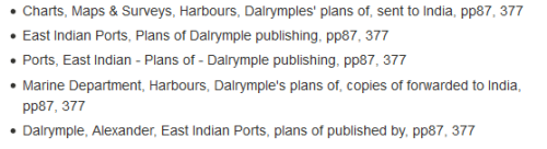 Example of index entries arranged by page order, for example, 'Chart, Maps & Surveys, Harbours, Dalrymples' plans of, sent to India, pp87, 377' followed by 'East Indian Ports, Plans of Dalrymple publishing, pp87, 377' etc.