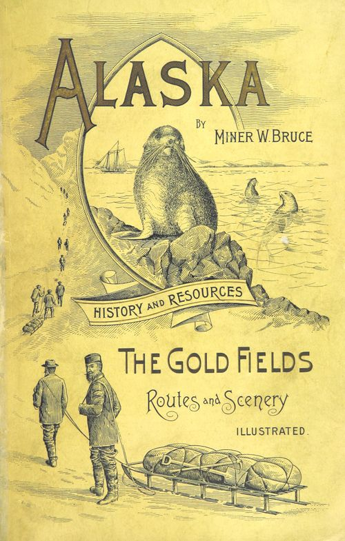 Illustrated cover showing seals on rocks and in the water, with a sailing ship in the background, and men in European clothes pulling sleds packed with shovels, picks and other items, walking into a snowy landscape.