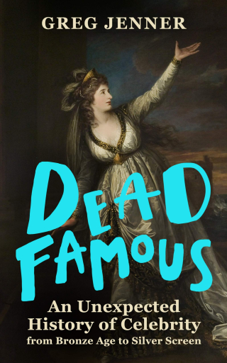 Front jacket for Dead Famous by Greg Jenner