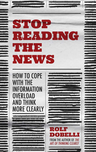 Photograph of Stop Reading the News by Ralf Dobelli