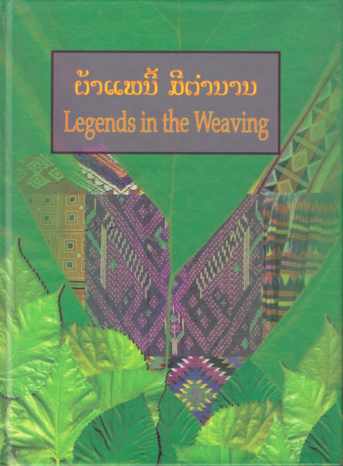 Front cover of the book Pha phae ni mi tamnan / Legends in the Weaving by Dara Kanlagna et al., Vientiane: Kum Songsoem Silapa lae Pha Phae Lao, 2001 (British Library, shelfmark pending)