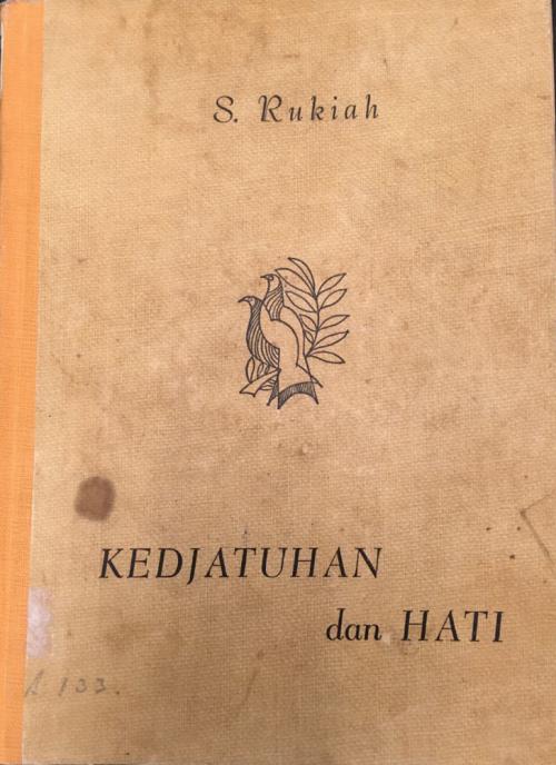 S. Rukiah, Kedjatuhan dan Hati (Djakarta: Pustaka Rakjat, 1950). British Library, 14650.f.148.