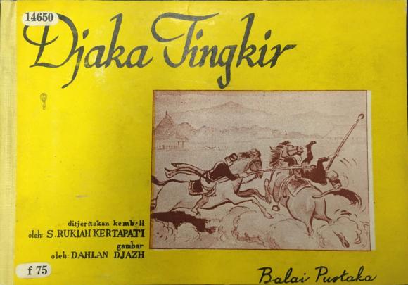 S. Rukiah Kertapati, Djaka Tingkir, a retelling of a Javanese folk tale. Djakarta: Balai Pustaka, 1962. British Library, 14650.f.75.