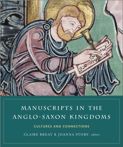 Book cover with a medieval illustration of a scribe and the title Manuscripts in the Anglo-Saxon Kingdoms: Cultures and Connections