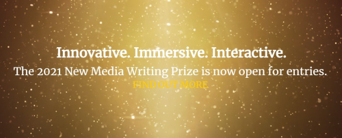 """Banner saying """"Innovative, Immersive, Interactive. The 2021 New Media Writing Prize is open for entries. Find out more."""