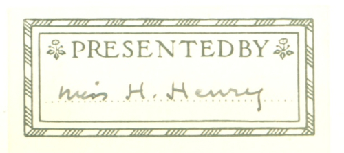 Book label - 'Presented by Miss H. Henry'