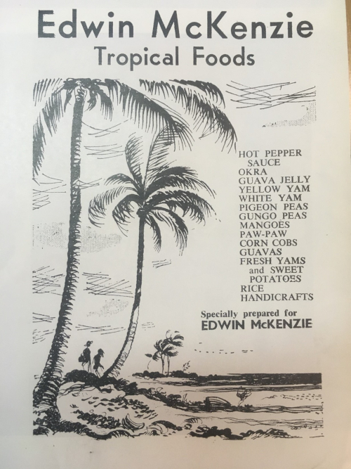 Advert for Edwin McKenzie Tropic Food, drawing of palm trees with a list of foods available e.g. hot pepper sauce and guavas.